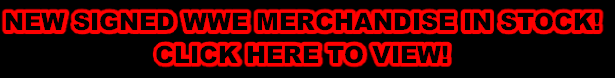 NEW SIGNED WWE MERCHANDISE IN STOCK!