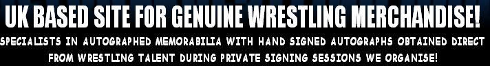 UK BASED SITE FOR GENUINE WRESTLING MERCHANDISE!